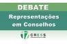 CRESS debate representações de assistentes sociais nos Conselhos de Políticas Públicas e de Defesa de Direitos
